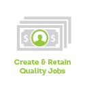 Create & Retain Quality Jobs